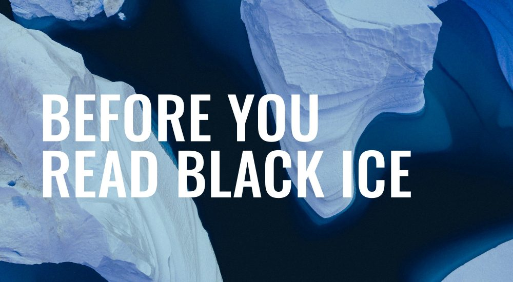 Before You Read BLACK ICE – Resources