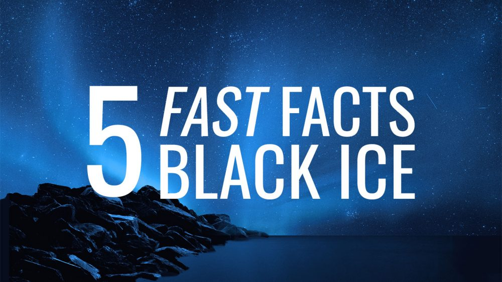 5 Fast Facts: Black Ice